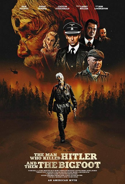 Hitler'i ve Sonra Koca Ayak'ı Öldüren Adam – The Man Who Killed Hitler and Then the Bigfoot (2018)