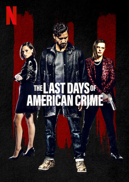 Amerika'da Suçların Son Günü – The Last Days of American Crime (2020)