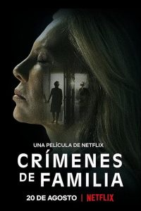 Aile Suçları – The Crimes That Bind – Crímenes de familia (2020)